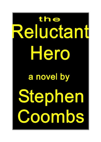 The Reluctant Hero eBook by Stephen Coombs