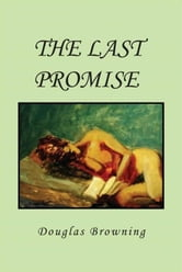The Last Promise ebook by Douglas Browning