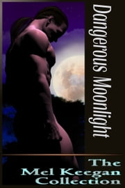 Dangerous Moonlight ebook by Mel Keegan
