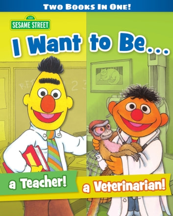 I Want to Be a Teacher! I Want to Be a Veterinarian! (Sesame Street Series) ebook by Michaela Muntean,Tom Cooke