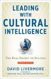 Leading with Cultural Intelligence - The Real Secret to Success ebook by David Livermore