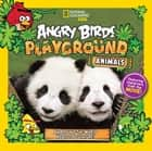 Angry Birds Playground: Animals - An Around-the-World Habitat Adventure ebook by Jill Esbaum