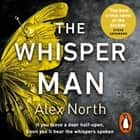 The Whisper Man - The chilling must-read Richard & Judy thriller pick audiobook by Alex North