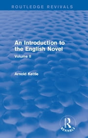 An Introduction to the English Novel - Volume II ebook by Arnold Kettle
