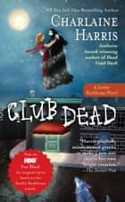 Club Dead ebook by Charlaine Harris