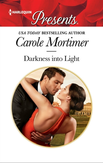 Darkness into Light - A Blackmail Romance ebook by Carole Mortimer