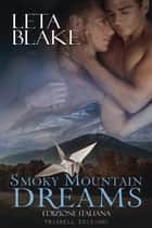 Smoky Mountains Dreams ebook by Leta Blake