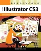 Real World Adobe Illustrator CS3 ebook by Mordy Golding