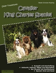 Unser Traumhund: Cavalier King Charles Spaniel ebook by Beate Schulze-Rüpling