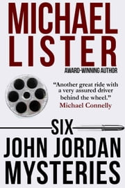 Six John Jordan Mysteries - John Jordan Mysteries, #1 ebook by Michael Lister