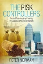 The Risk Controllers ebook by Peter Norman