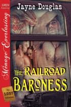 The Railroad Baroness ebook by