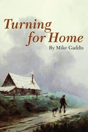 Turning for Home ebook by Mike Gaddis