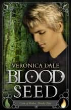 Blood Seed ebook by Veronica Dale