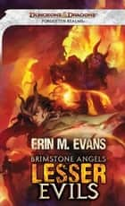 Brimstone Angels: Lesser Evils - A Forgotten Realms Novel ebook by Erin M. Evans