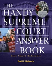 The Handy Supreme Court Answer Book ebook by Hudson, David L.