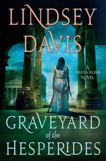 The Graveyard of the Hesperides - A Flavia Albia Novel ebook by Lindsey Davis