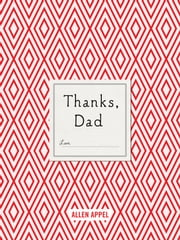 Thanks, Dad ebook by Allen Appel,Sherry Conway Appel