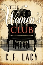 The Women's Club ebook by C. F. LACY