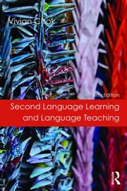 Second Language Learning and Language Teaching - Fifth Edition ebook by Vivian Cook