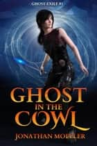 Ghost in the Cowl ebook by