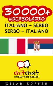 30000+ vocabolario Italiano - Serbo ebook by Gilad Soffer