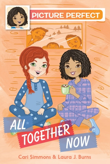 Picture Perfect #5: All Together Now ebook by Cari Simmons,Laura J. Burns