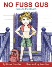 NO FUSS GUS - goes to the beach ebook by Renee Gaucher