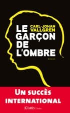 Le garçon de l'ombre ebook by Carl-Johan Vallgren