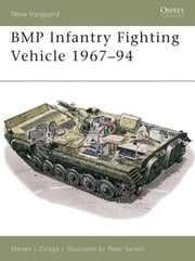 BMP Infantry Fighting Vehicle 1967–94 ebook by Steven J. Zaloga,Peter Sarson
