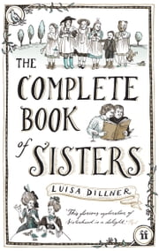 The Complete Book of Sisters ebook by Dr Luisa Dillner