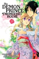The Demon Prince of Momochi House, Vol. 9 ebook by Aya Shouoto