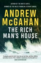 The Rich Man's House ebook by Andrew McGahan