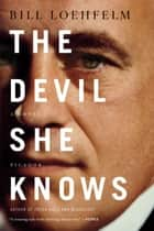 The Devil She Knows ebook by Bill Loehfelm