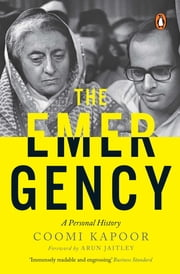 The Emergency - A Personal History ebook by Coomi Kapoor