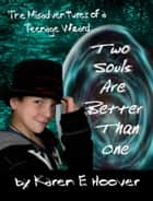 Two Souls Are Better Than One ebook by Karen E. Hoover