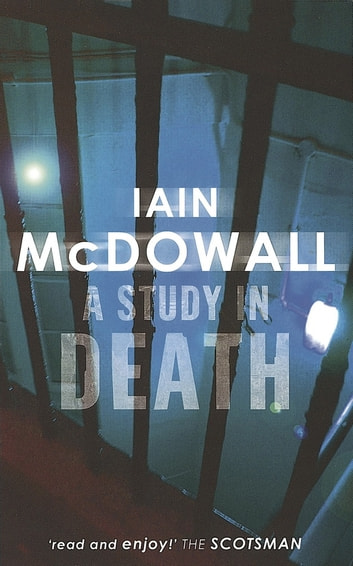 A Study In Death - Jacobson and Kerr Series: Book 1 ebook by Iain McDowall