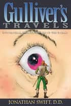 GULLIVER'S TRAVELS - INTO SEVERAL REMOTE REGIONS OF THE WORLD ebook by JONATHAN SWIFT