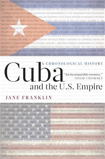 Cuba and the U.S. Empire - A Chronological History ebook by Jane Franklin