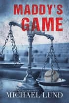 Maddy's Game ebook by Michael Lund