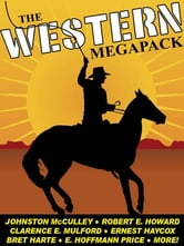 The Western Megapack - 25 Classic Western Stories ebook by Johnston McCulley,Robert E. Howard
