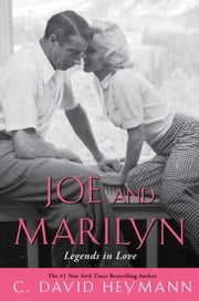 Joe and Marilyn - Legends in Love ebook by C. David Heymann