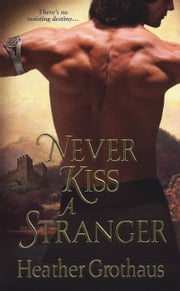 Never Kiss A Stranger ebook by Heather Grothaus
