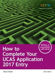 How to Complete Your UCAS Application: 2017 Entry ebook by Beryl Dixon,UCAS
