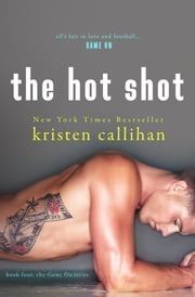 The Hot Shot eBook von Kristen Callihan