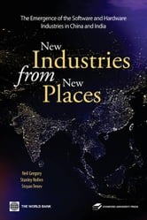New Industries From New Places: The Emergence Of The Hardware And Software Industries In China And India ebook by Gregory Neil;  Stanley D. Nollen; Tenev Stoyan