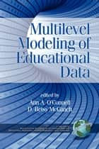 Multilevel Modeling of Educational Data ebook by Ann A. O'Connell,D. Betsy McCoach