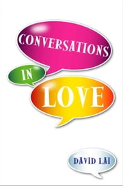 Conversations in Love ebook by DAVID LAI