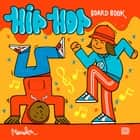 Hip Hop Board Book ebook by Martin Ander
