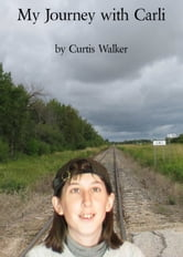 My Journey with Carli ebook by Curtis Walker